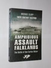 Amphibious Assault Falklands The Battle Of San Carlos Water. Michael Clapp 2007.