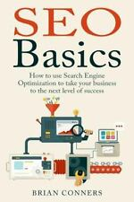 SEO Basics : How to Use Search Engine Optimization (SEO) to Take Your...