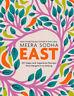 East: 120 Vegetarian and Vegan recipes from Bangalore to Beijing | Meera Sodha