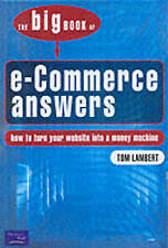Big Book of E-Commerce Answers: How to Turn Your Website into a Money Machine b