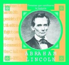Abraham Lincoln (Personas Que Cambiaron La Historia Series) (Spanish Edition)
