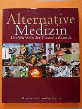 Alternative Medizin: Die Wurzeln der Naturheilkunde, Martine und Caro I sehr gut