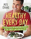 New Healthy Every Day By Pete Evans