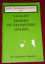 Images of Geometric Solids by N.M. Beskin, Little Mathematics Library, 1985, Mir