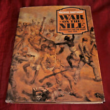 WAR ON THE NILE. BRITAIN EGYPT & SUDAN. Michael Barthorp. 1984. Fully Illustr.