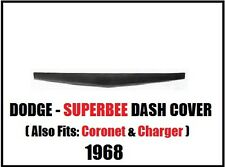 Dodge Super Bee Coronet Charger Dash Cap Cover Overlay 1968