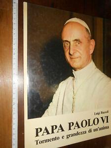 LIBRO: Luigi Bazzoli - PAPA PAOLO VI - TORMENTO E GRANDEZZA DI UN'ANIMA - 1978