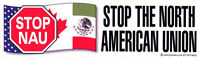 Stop NAU: Stop The North American Union - Magnetic Bumper Sticker / Decal Magnet
