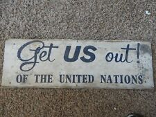 """Vintage """"Get the US Out of United Nations"""" Metal Sign John Birch Society 1950s"""