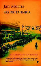 Pax Britannica: The Climax of an Empire by Jan Morris (Paperback, 1999)