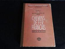 LIVRE GEOGRAPHIE CHEMINS DE FER FRANCAIS LARTILLEUX VOL 1 S.N.C.F CHAIX (C24)