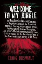 Welcome to My Jungle: An Unauthorized Account of How a Regular Guy Like Me Survi