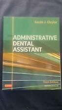 The Administrative Dental Assistant  by Linda J Gaylor RDA  BPA  MEd