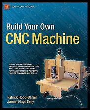 Build Your Own CNC Machine by Patrick Hood-Daniel and James Floyd Kelly...