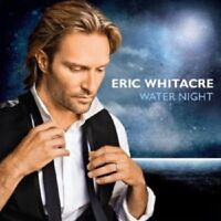 ERIC WHITACRE/ERIC WHITACRE SINGERS - WATER NIGHT  CD  9 TRACKS CHOIR NEU