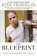 The Blueprint: A Plan for Living Above Lifes Stor