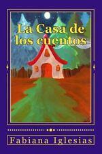 La Casa de Los Cuentos : Cinco Cuentos Infantiles by Fabiana Iglesias (2014,...