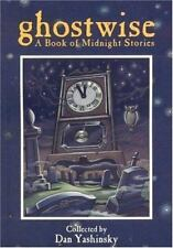 Ghostwise : A Book of Midnight Stories by Dan Yashinsky (2006, Paperback)