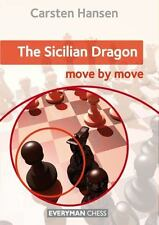 The Sicilian Dragon : Move by Move by Cyrus Lakdawala and Carsten Hansen (Trade Paper)