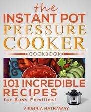 Instant Pot Pressure Cooker Cookbook 101 Incredible Recipe Busy Family Paperpack