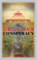 EDWARD MARSTON __ THE CIRCUS TRAIN CONSPIRACY ____ BRAND NEW ___ FREEPOST UK
