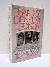 Bardot, Deneuve, Fonda: My Life with the Three Most Beautiful Women in the World
