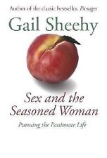 Sex and the Seasoned Woman: Pursuing the Passionate Life, Gail Sheehy, 140006263