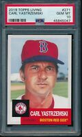 2019 Topps Living Set #271 Carl Yastrzemski PSA 10 Gem Mint SP Short Print Card