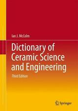 McColm, Ian J.: Dictionary of Ceramic Science and Engineering