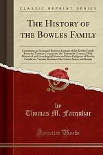 The History of the Bowles Family: Containing an Accurate Historical Lineage of t
