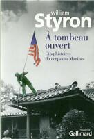 WILLIAM STYRON : A TOMBEAU OUVERT 5 HISTOIRES DU CORPS DES MARINES  - NRF - 30 %