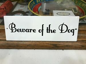 """""""BEWARE OF THE DOG"""" PORCELAIN SIGN, (10""""x 3.5"""") NEW CONDITION"""
