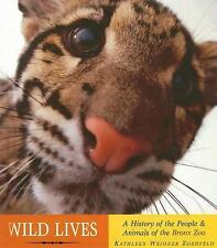 Wild Lives: A History of People & Animals of the Bronx Zoo-ExLibrary