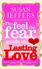 Feel the Fear Guide to...Lasting Love by Susan Jeffers