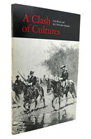 Robert M. Utley A CLASH OF CULTURES  1st Edition 1st Printing