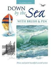 Down by the Sea with Brush and Pen: Draw and Paint Beautiful Coastal Scenes by N