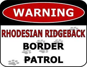 """Warning Rhodesian Ridgeback Border Patrol"" Laminated Dog Sign"