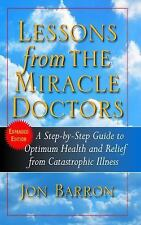 Lessons from The Miracle Doctors: A Step-by-Step Guide to Optimum Health and Rel