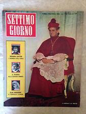 RIVISTA SETTIMO GIORNO 52 12/1958 MONTINI ROSSANA CARTERI ELGA ANDERSEN