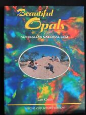 BEAUTIFUL OPALS- AUSTRALIA'S NATIONAL GEM by LEN CRAM-1994/1ST ED.SIGNED-AS NEW
