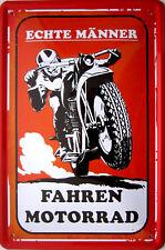 Blechschild 20x30 cm - Echte Männer fahren Motorrad