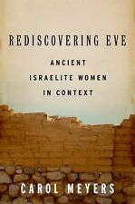 Rediscovering Eve : Ancient Israelite Women in Context by Carol L. Meyers...