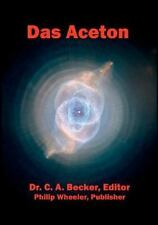 Das Aceton : The Acetone: the Secret Spirit of the Wine of the Adepts by C....