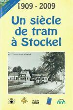 Un siècle de tram à Stockel 1909 - 2009 Een eeuw tram te Stokkel | 2009