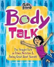 Body Talk: The Straight Facts on Fitness, Nutrition, and Feeling Great About