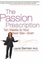 NEW The Passion Prescription: Ten Weeks to Your Best Sex--Ever! by Laura Berman