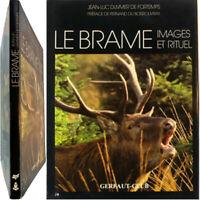 Le Brame images et rituel 1985 Jean-Luc Duvivier de Fortemps cerf vénerie chasse