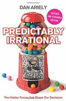 Predictably Irrational: The Hidden Forces that Shape Our Decis ,.9780007256532