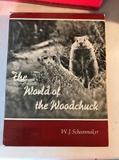 The World of the Woodchuck by W J Schoonmake -Difficult to find/1st edition 1966