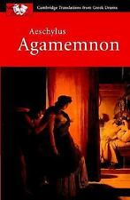 Cambridge Translations from Greek Drama: Aeschylus : Agamemnon by Aeschylus...